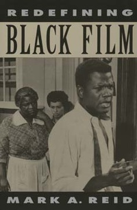 Redefining Black Film by Mark A. Reid
