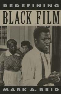 Redefining Black Film by Mark A. Reid