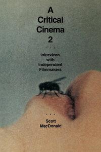 A Critical Cinema 2 by Scott MacDonald
