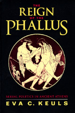The Reign of the Phallus by Eva C. Keuls