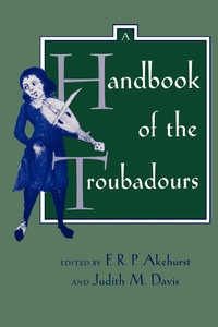 A Handbook of the Troubadours by F. R. P. Akehurst, Judith M. Davis