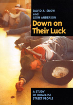 Down on Their Luck by David A. Snow, Leon Anderson