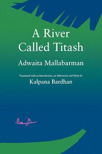 A River Called Titash by Adwaita Mallabarman