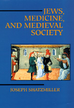 Jews, Medicine, and Medieval Society by Joseph Shatzmiller
