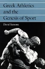 Greek Athletics and the Genesis of Sport by David Sansone