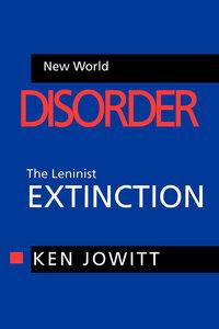 New World Disorder by Ken Jowitt