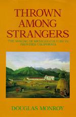 Thrown Among Strangers by Douglas Monroy