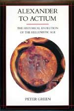 Alexander to Actium by Peter Green