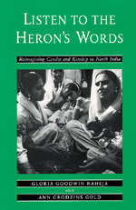 Listen to the Heron's Words by Gloria Goodwin Raheja, Ann Grodzins Gold