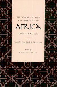 Nationalism and Development in Africa by James S. Coleman, Richard L. Sklar