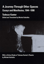 A Journey Through Other Spaces by Tadeusz Kantor, Michael Kobialka