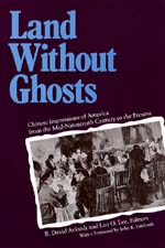 Land Without Ghosts by R. David Arkush, Leo O. Lee