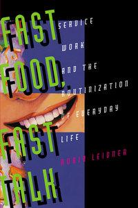 Fast Food, Fast Talk by Robin Leidner
