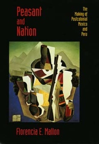 Peasant and Nation by Florencia E. Mallon
