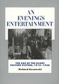 An Evening's Entertainment by Richard Koszarski