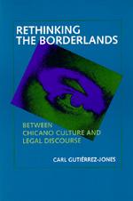 Rethinking the Borderlands by Carl Gutiérrez-Jones