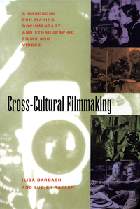Cross-Cultural Filmmaking by Ilisa Barbash, Lucien Taylor