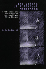 The Crisis of Political Modernism by D. N. Rodowick