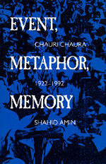 Event, Metaphor, Memory by Shahid Amin