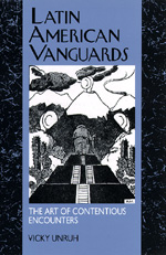 Latin American Vanguards by Vicky Unruh