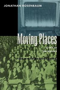 Moving Places by Jonathan Rosenbaum