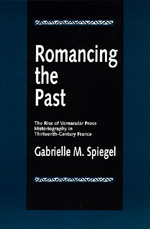 Romancing the Past by Gabrielle M. Spiegel