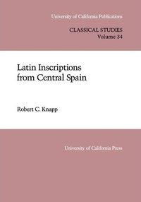 Latin Inscriptions from Central Spain by Robert C. Knapp