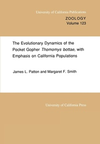 The Evolutionary Dynamics of the Pocket Gopher Thomomys bottae, with Emphasis on California Populations