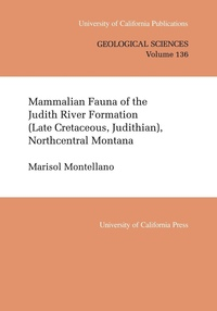 Mammalian Fauna of the Judith River Formation (Late Cretaceous, Judithian), Northcentral Montana by Marisol Montellano