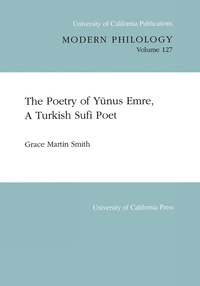 The Poetry of Yunus Emre, A Turkish Sufi Poet by Grace Martin Smith