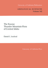 The Eocene Thunder Mountain Flora of Central Idaho by Daniel I. Axelrod