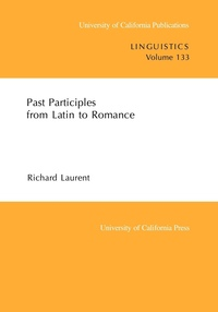 Past Participles from Latin to Romance by Richard Laurent