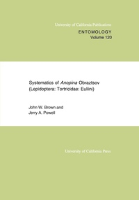Systematics of Anopina Obraztsov (Lepidoptera Tortricidae: Euliini) by John W. Brown, Jerry A. Powell