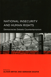 National Insecurity and Human Rights by Alison Brysk, Gershon Shafir