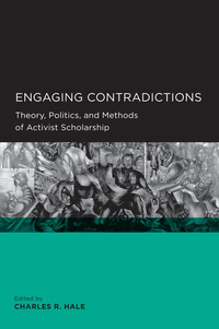 Engaging Contradictions by Charles R. Hale