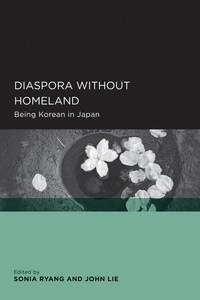 Diaspora without Homeland by Sonia Ryang, John Lie