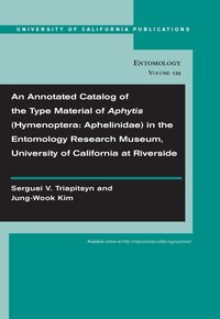An Annotated Catalog of the Type Material of Aphytis (Hymenoptera: Aphelinidae) in the Entomology Research Museum, University of California at Riverside