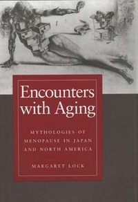 Encounters with Aging by Margaret M. Lock