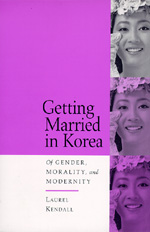 Getting Married in Korea by Laurel Kendall