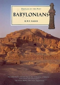 Babylonians by H.W.F. Saggs