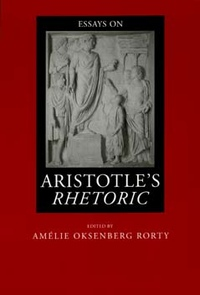 Essays on Aristotle's Rhetoric by Amélie Oksenberg Rorty