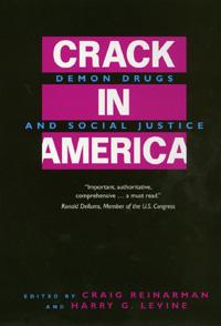 Crack In America by Craig Reinarman, Harry G. Levine