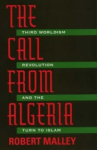 The Call From Algeria by Robert Malley