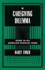 The Caregiving Dilemma by Nancy Foner