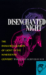 Disenchanted Night by Wolfgang Schivelbusch