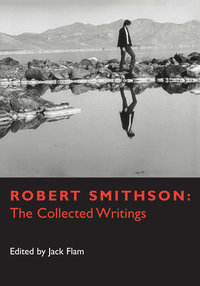 Robert Smithson by Robert Smithson, Jack Flam