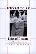 Echoes of the Past, Epics of Dissent by Nancy Abelmann