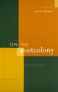 On the Postcolony by Achille Mbembe