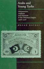 Arabs and Young Turks by Hasan Kayali