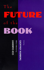 The Future of the Book by Geoffrey Nunberg